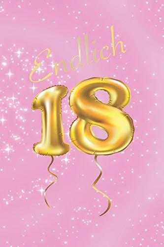 Endlich 18: Gästebuch zum 18.Geburtstag Folienballons Mädchen Geschenkbuch zur Volljährigkeit