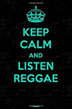 Keep Calm and Listen Reggae Notebook: Reggae Music Journal 6 x 9 inch 120 lined pages gift