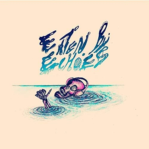 Eaten By Echoes