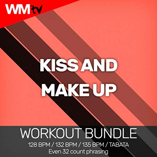 Kiss And Make Up (Workout Bundle / Even 32 Count Phrasing)