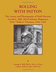 Rolling with Patton: The Letters and Photographs of Field Director Gerald L. Hill, 303rd Infantry Regiment, 97th
