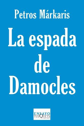 La espada de Damocles: La crisis en Grecia y el destino de Europa (Ensayo)
