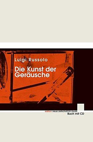 Die Kunst der Geräusche: Ausgabe mit CD. (edition neue zeitschrift für musik)