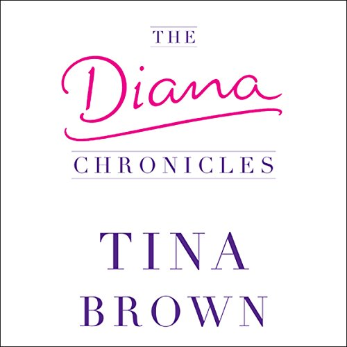 The Diana Chronicles Audiobook By Tina Brown cover art