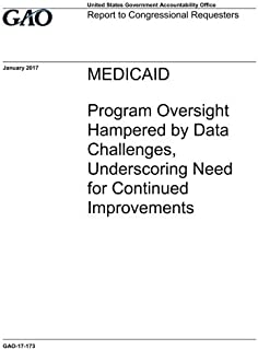 Medicaid, program oversight hampered by data challenges, underscoring need for continued improvements: report to congressi...