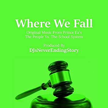 "Where We Fall (From ""The People Vs. The School System"")"