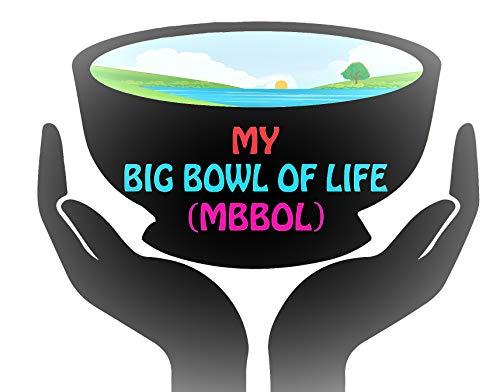 My Big Bowl Of Life Heaven Inspired Cookbook!: MBBOL... (English Edition)