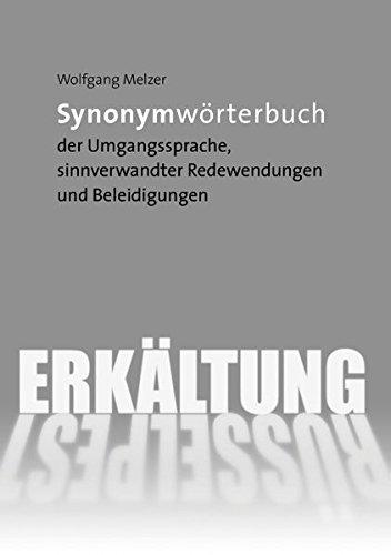 Synonymwörterbuch der Umgangssprache, sinnverwandter Redewendungen und Beleidigungen