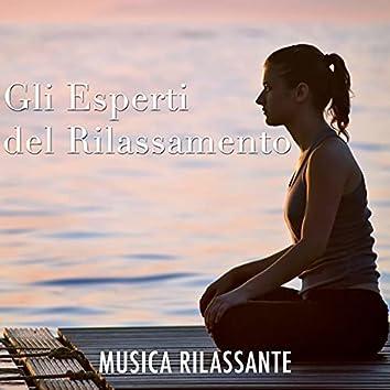 Gli Esperti del Rilassamento - Musica Rilassante e Calmante contro Ansia, Rabbia e Stress