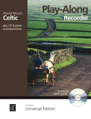 Celtic - Play Along Recorder: 8 leichte bis mittelschwere Play-Alongs bekannter Stücke aus Irland, Schottland, Wales, dem Cornwall und der Bretagne. ... Ausgabe mit CD. (World Music)