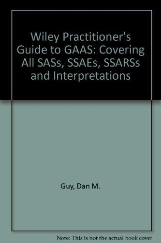 Wiley Practitioner's Guide to GAAS 2002, Set, Contains GAAS 2002 book, CD-ROM, and SAS Field Guide: Covering All SASs, SSAEs, SSARSs and Interpretations