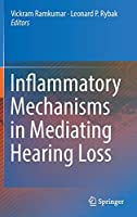 Inflammatory Mechanisms in Mediating Hearing Loss