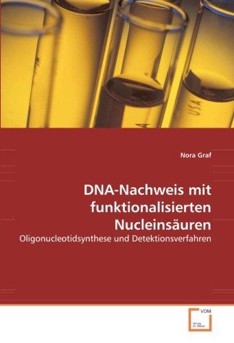 DNA-Nachweis mit funktionalisierten Nucleinsäuren: Oligonucleotidsynthese und Detektionsverfahren