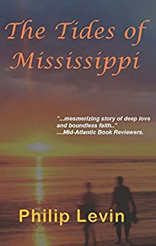 The Tides of Mississippi by [Philip Levin M.D.]