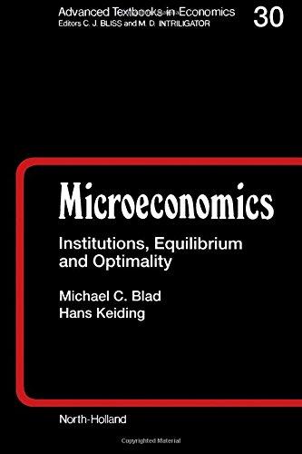 Microeconomics: Institutions, Equilibrium and Optimality (Advanced Textbooks in Economics)