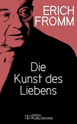 Buchseite und Rezensionen zu 'Die Kunst des Liebens: The Art of Loving. An Inquiry into the Nature of Love' von Fromm, Erich