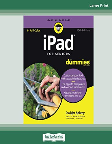 iPad For Seniors For Dummies, 10th Edition: [Large Print 16 pt]