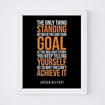 My Vinyl Story - Jordan Belfort Motivational Framed Quotes Inspirational Wall Art Frames Decor 8x10 White Standing Desk Frame Decorative Picture Posters Gifts Office Home  The only Thing BLK