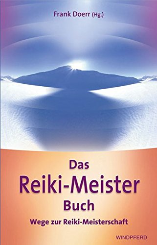 Das Reiki-Meister-Buch: Wege zur Reiki-Meisterschaft