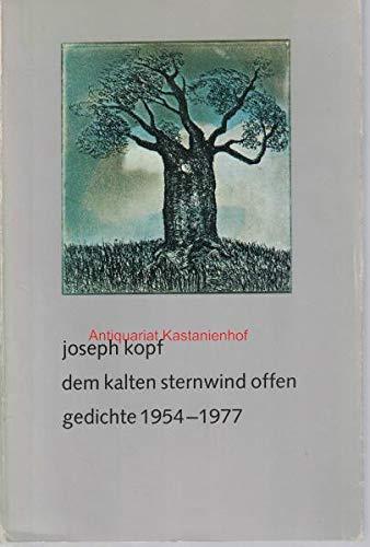 Dem kalten Sternwind offen,Gedichte 1954 - 1977. Herausgegeben von Martita Jöhr und Fred Kurer