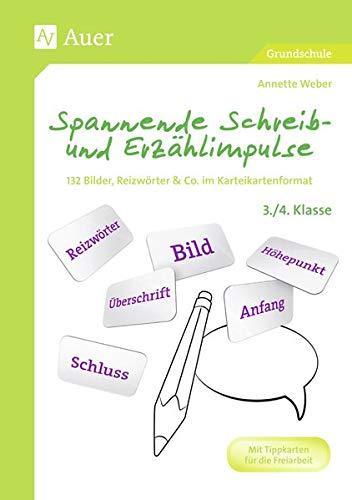 Spannende Schreib- und Erzählimpulse 3/4: 132 Bilder, Reizwörter & Co. im Karteikartenformat (3. und 4. Klasse)