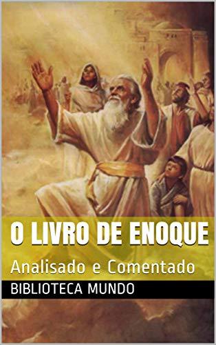 O livro de Enoque: Analisado e Comentado