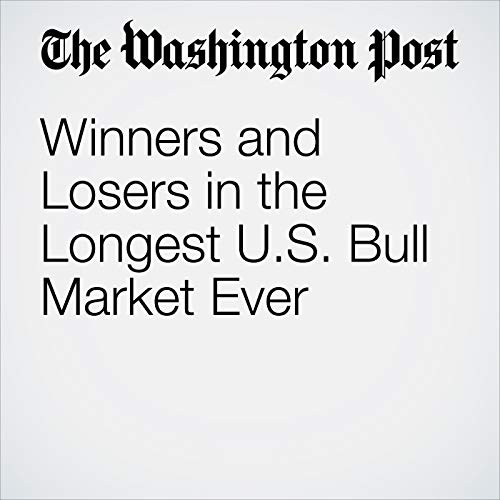 Winners and Losers in the Longest U.S. Bull Market Ever copertina