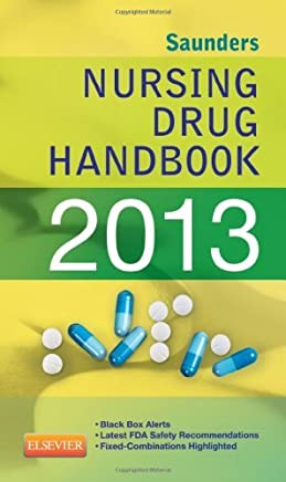 Saunders Nursing Drug Handbook 2013, 1e (Saunders Nursing Drug Handbooks) by Hodgson RN OCN, Barbara B., Kizior BS RPh, Robert J. (2012) Paperback