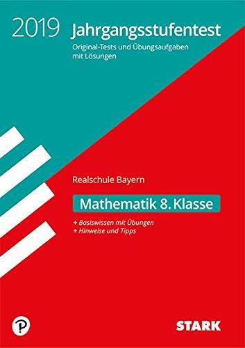 STARK Jahrgangsstufentest Realschule 2019 - Mathematik 8. Klasse - Bayern