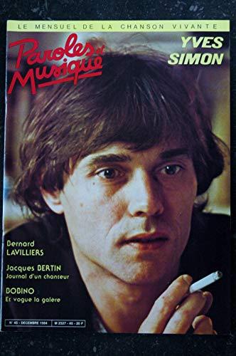 Paroles & Musique 45 * 1984 12 * YVES SIMON BERNARD LAVILLIERS JACQUES BERTIN BOBINO