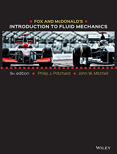 Compare Textbook Prices for Fox and McDonald's Introduction to Fluid Mechanics 9 Edition ISBN 9781118912652 by Pritchard, Philip J.,Mitchell, John W.