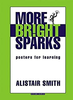 More Bright Sparks: Posters for Learning (Accelerated Learning)