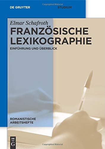 Französische Lexikographie: Einführung und Überblick (Romanistische Arbeitshefte, Band 57)