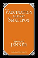 Vaccination Against Smallpox (Great Minds)