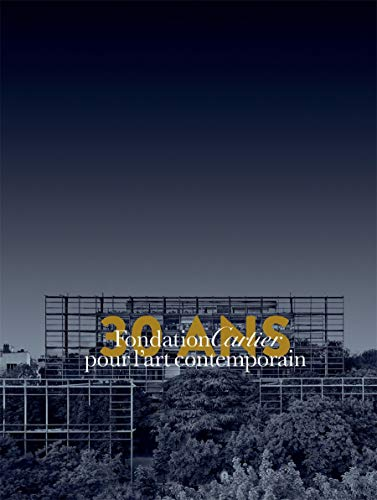 Fondation Cartier Trente ans pour l'art contemporain - Volume 1
