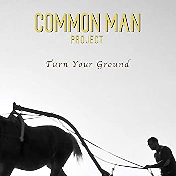 Turn Your Ground