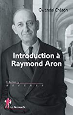 Introduction à Raymond Aron de Gwendal CHÂTON