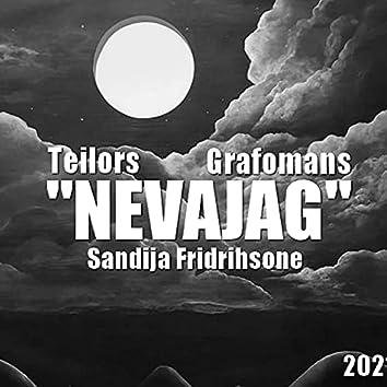 Nevajag (feat. Grafomaans & Sandija Fridrihsone)
