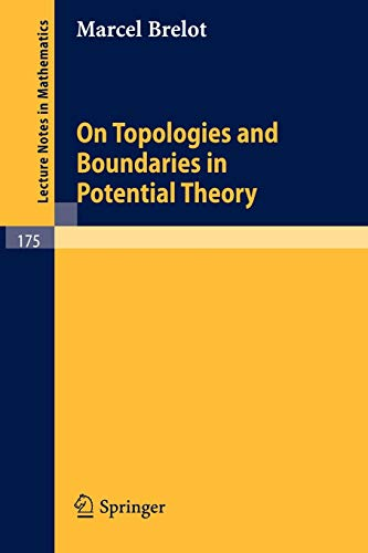On Topologies and Boundaries in Potential Theory (Lecture Notes in Mathematics (175), Band 175)
