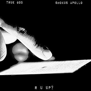 R U Up?