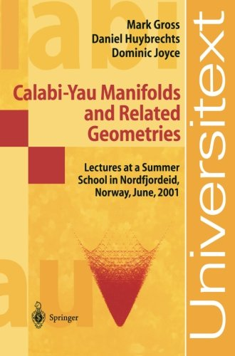 Calabi-Yau Manifolds and Related Geometries: Lectures at a Summer School in Nordfjordeid, Norway, June 2001 (Universitext)