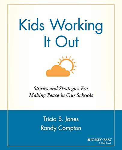Kids Working It Out: Stories and Strategies for Making Peace in Our Schools