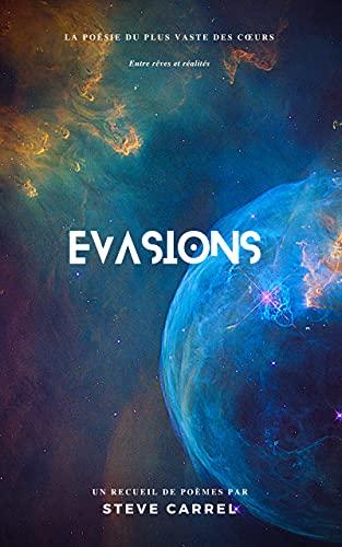 Couverture du livre ÉVASIONS : La poésie du plus vaste des cœurs
