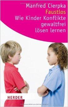 Faustlos - Wie Kinder Konflikte gewaltfrei lösen lernen (HERDER spektrum) ( 28. Juni 2011 )