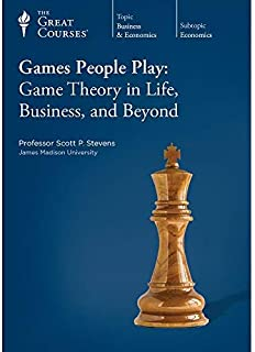 Games People Play: Game Theory in Life, Business, and Beyond (The Great Courses) by Scott P. Stevens (2008-01-01)