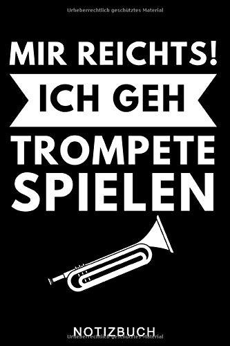 MIR REICHTS! ICH GEH TROMPETE SPIELEN NOTIZBUCH: A5 Notizbuch KARIERT für Trompetenspieler   Originelles Geschenk für Trompeter, Blasmusiker, Dirigenten, Musiker   Orchester   Planer für Bandproben