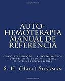 Auto-Hemoterapia Manual de Referência: Autoblood - A Picada Magica - Revisão Definitive Guide & Históricos de sangria às células-tronco (Portuguese Edition)