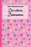 Dieses Notizbuch gehört der süßesten Bademeisterin: Notizbuch | Journal | To Do Liste für Bademeister und Bademeisterinnen - über 100 linierte Seiten ... - Tolle Geschenkidee für Deine Bademeisterin