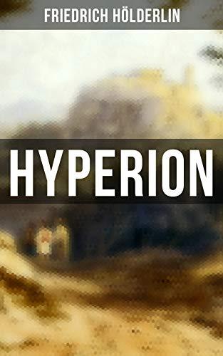 Hyperion: Lyrischer Entwicklungsroman aus dem 18. Jahrhundert