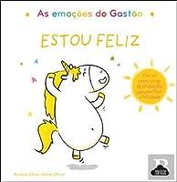 As Emoções do Gastão Estou Feliz (Portuguese Edition)